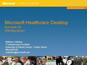 www microsoft segovernment Microsoft Healthcare Desktop Microsoft AB