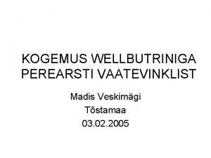 KOGEMUS WELLBUTRINIGA PEREARSTI VAATEVINKLIST Madis Veskimgi Tstamaa 03
