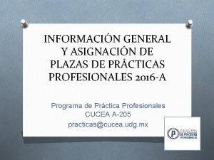 INFORMACIN GENERAL Y ASIGNACIN DE PLAZAS DE PRCTICAS