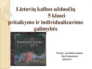 Lietuvi kalbos uduoi 5 klasei pritaikymo ir individualizavimo
