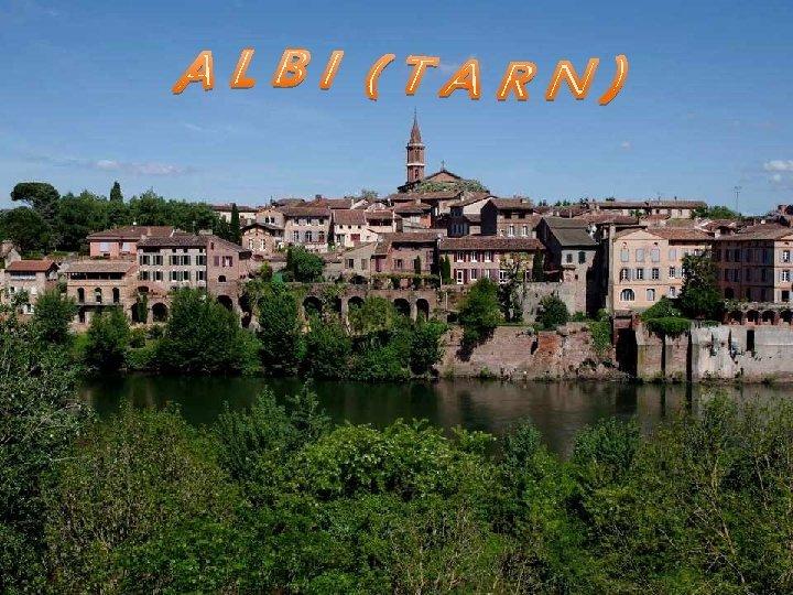 Albi est une commune du Sudouest de la