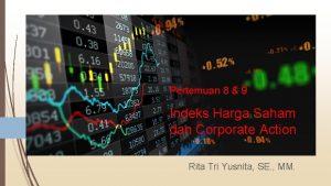 Pertemuan 8 9 Indeks Harga Saham dan Corporate