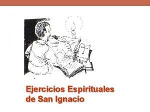 Ejercicios Espirituales de San Ignacio Qu son los