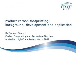 Product carbon footprinting Background development and application Dr