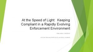 At the Speed of Light Keeping Compliant in