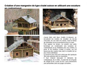 Cration dune mangeoire de type chalet suisse en