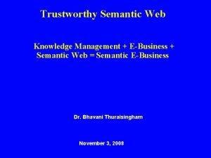 Trustworthy Semantic Web Knowledge Management EBusiness Semantic Web