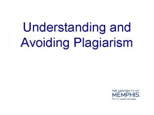 Understanding and Avoiding Plagiarism Basic Definition of Plagiarism