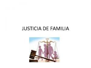 JUSTICIA DE FAMILIA Principio de corresponsabilidad parental 224