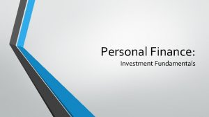 Personal Finance Investment Fundamentals Agenda Investment fundamentals Stocks