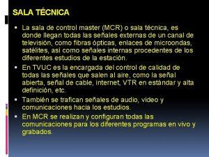 SALA TCNICA La sala de control master MCR