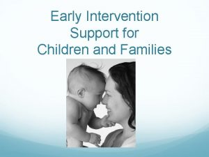 Early Intervention Support for Children and Families Mission