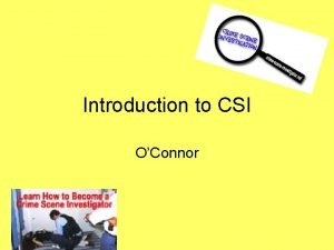 Introduction to CSI OConnor Forensic Science Its broadest