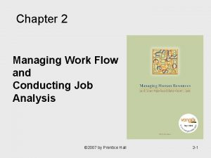 Chapter 2 Managing Work Flow and Conducting Job