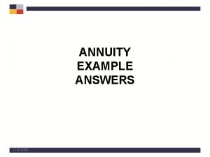 ANNUITY EXAMPLE ANSWERS 1122020 Example One Maximizing Annuity