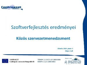 Szoftverfejleszts eredmnyei Kzs szervezetmenedzsment Elads 2010 jnius 3