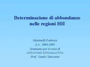 Determinazione di abbondanze nelle regioni HII Martinelli Federica