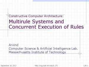 Constructive Computer Architecture Multirule Systems and Concurrent Execution