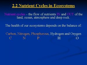 2 2 Nutrient Cycles in Ecosystems Nutrient cycles