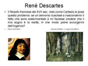 Ren Descartes Il filosofo francese del XVII sec