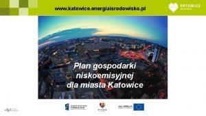 www katowice energiaisrodowisko pl Plan gospodarki niskoemisyjnej dla