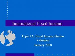 International Fixed Income Topic IA Fixed Income Basics