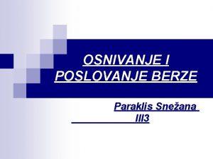 OSNIVANJE I POSLOVANJE BERZE Paraklis Sneana III 3