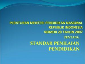 PERATURAN MENTERI PENDIDIKAN NASIONAL REPUBLIK INDONESIA NOMOR 20
