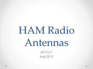 HAM Radio Antennas KF 7 CLY Aug 2013