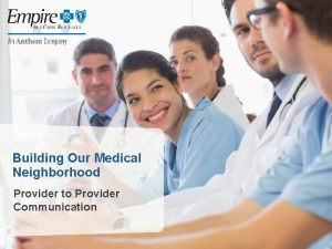 Building Our Medical Neighborhood Provider to Provider Communication