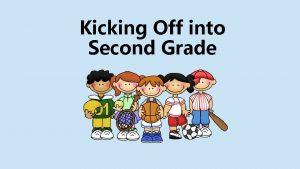 Kicking Off into Second Grade Meet the Team