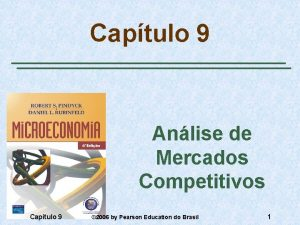 Captulo 9 Anlise de Mercados Competitivos Captulo 9