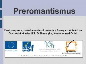 Preromantismus Centrum pro virtuln a modern metody a