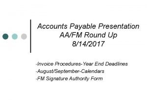 Accounts Payable Presentation AAFM Round Up 8142017 Invoice