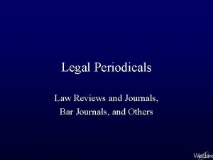 Legal Periodicals Law Reviews and Journals Bar Journals
