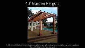 40 Garden Pergola It did not look like