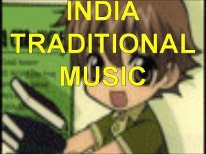 INDIA TRADITIONAL MUSIC PENGERTIAN Musik dan alat musik