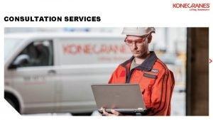 CONSULTATION SERVICES CONSULTATION SERVICES CRITICAL COMPONENTS CRANE RELIABILITY