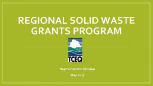 REGIONAL SOLID WASTE GRANTS PROGRAM Waste Permits Division