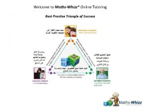 Welcome to MathsWhizz Online Tutoring Best Practise Triangle