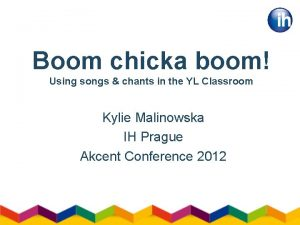 Boom chicka boom Using songs chants in the