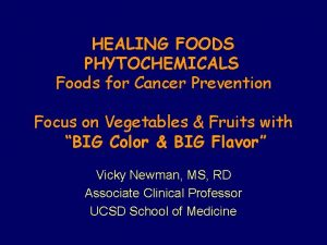 HEALING FOODS PHYTOCHEMICALS Foods for Cancer Prevention Focus