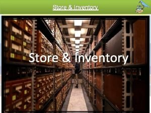 Store Inventory Introduction v v Mu MMy Store