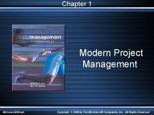 Chapter 1 Modern Project Management Mc GrawHillIrwin Copyright