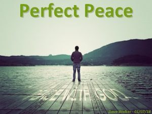 Perfect Peace Dave Walker 010718 Isaiah 9 6