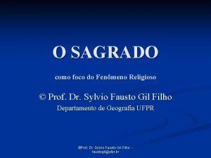O SAGRADO como foco do Fenmeno Religioso Prof