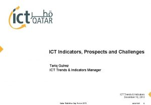 ICT Indicators Prospects and Challenges Tariq Gulrez ICT