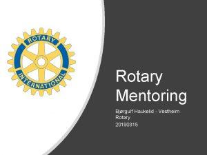 Rotary Mentoring Bjrgulf Haukelid Vestheim Rotary 20190315 Mentoring