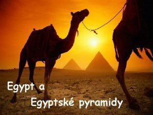 Egypt a Egyptsk pyramidy Na vod Egypt je