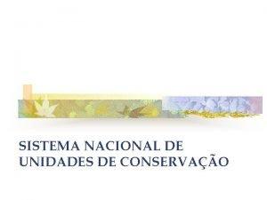 SISTEMA NACIONAL DE UNIDADES DE CONSERVAO ESPAOS TERRITORIAIS